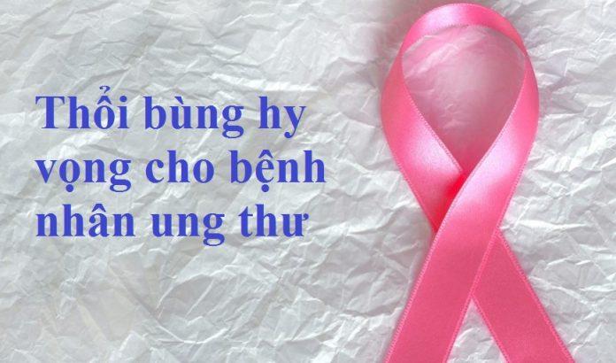thoi-bung-hi-vong-cho-benh-nhan-ung-thu