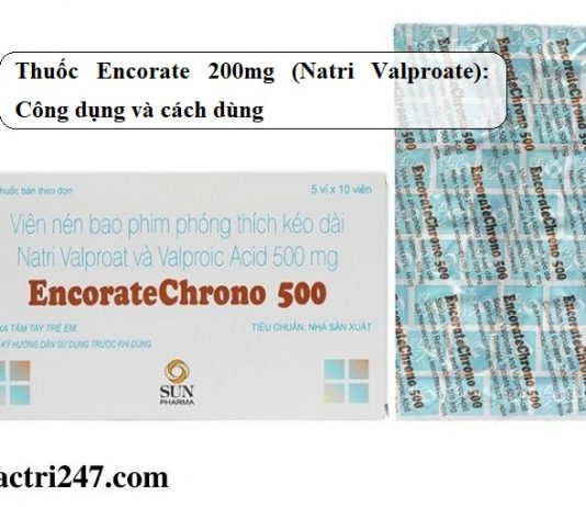 Thuoc-Encorate-200mg-Natri-Valproate-Cong-dung-va-cach-dung