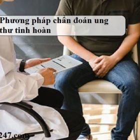 phuong phap chan doan ung thu tinh hoan